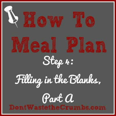 How to Meal Plan Step 4: Filling in the Blanks, Part A
