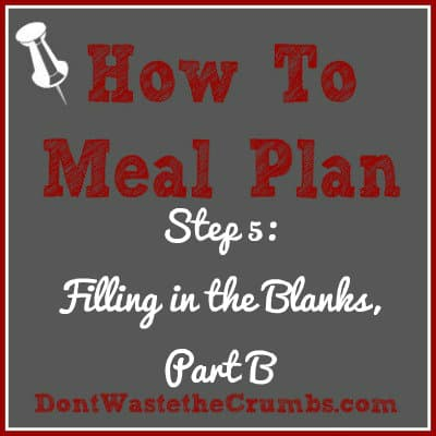 How to Meal Plan Step 5: Filling in the Blanks, Part B