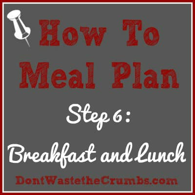 How To Meal Plan Step 6: Breakfast and Lunch