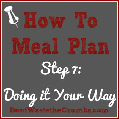 How To Meal Plan Step 7: Doing it Your Way