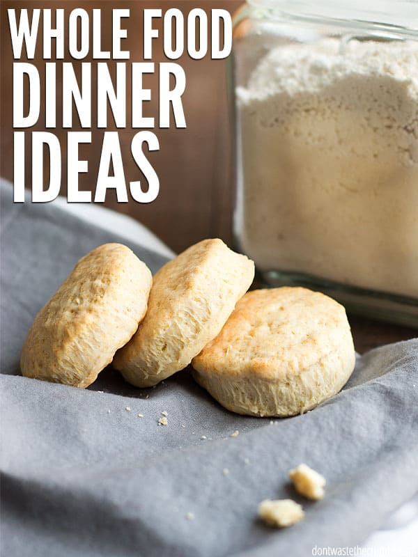 Whole foods dinner ideas for you and your family. Yes, you can have nutritious real food meals on your table without busting the budget! :: DontWastetheCrumbs.com