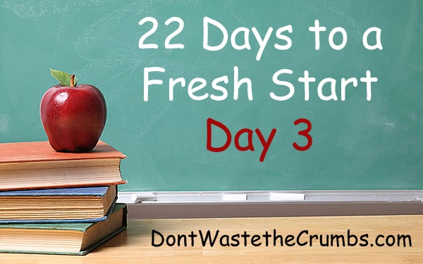 22 Days to a Fresh Start Day 3