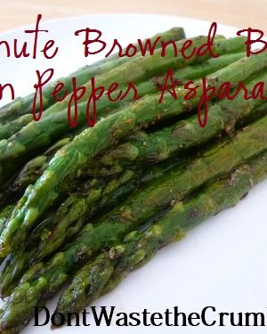{Yummy} Recipe:  5 Minute Browned Butter Lemon Pepper Asparagus