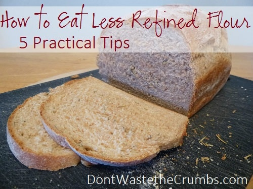 5 Practical Tips to Eat Less Refined Flour