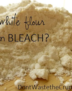 Does White Flour Contain Bleach?  The Low-Down on Bleached Flour, Part 1