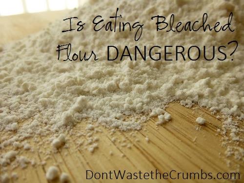 Is Eating Bleached Flour Dangerous