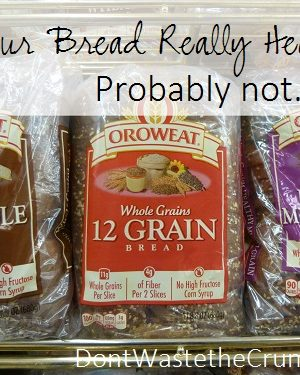 Is Your Wheat Bread Really Healthy?  Probably Not.