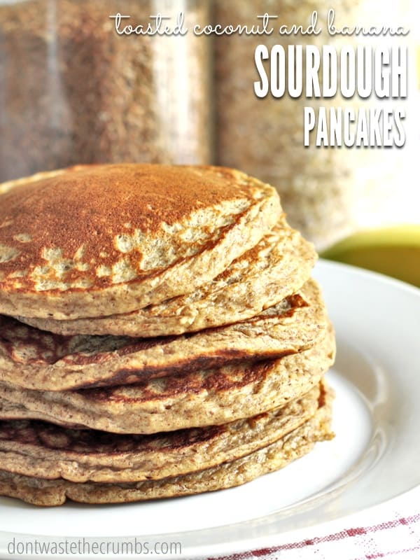 Toasted Coconut and Banana Sourdough Pancakes: A great way to use up excess sourdough starter! Adaptable to gluten-free families, too! :: dontwastethecrumbs.com