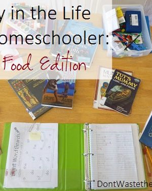 A Day in the Life of a Homeschooler:  Real Food Edition
