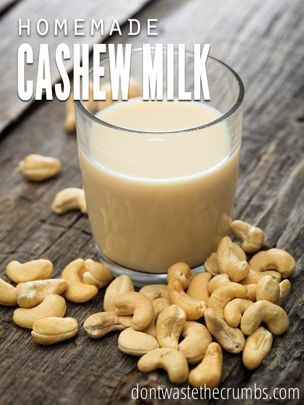Dairy Alternative:  Homemade Cashew Milk