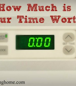 Consider This:  How Much is Your Time Worth?