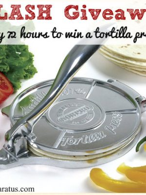 72-hour Flash Giveaway:  Win a Tortilla Press!