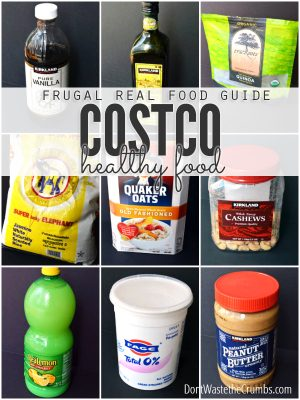 Collage of photos, all on a black background; Bottle of Vanilla Extract and olive oil, container of Cashews, jar of peanut butter, etc. Text overlay Frugal Real Food Guide Costco Healthy Food.
