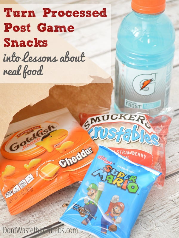 Here's how we use processed post game snacks as a tool to teach our kids about real food. :: DontWastetheCrumbs.com