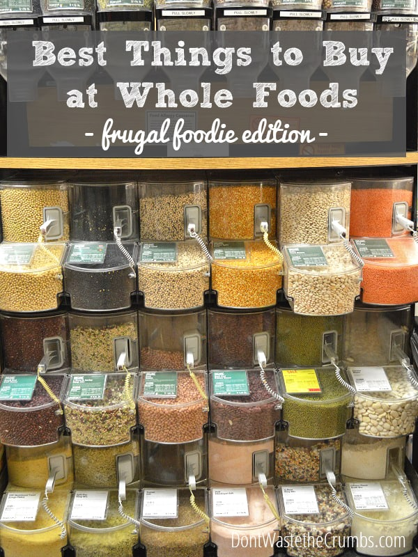 Best Things to Buy at Whole Foods for Frugal Foodies :: DontWastetheCrumbs.com