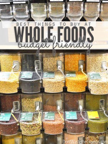 "Bins of dry bulk goods at Whole Foods with text overlay, ""Best Things to Buy at Whole Foods, Frugal Foodie Edition""."