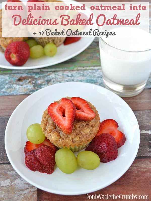 Turn Plain Cooked Oatmeal into Delicious Baked Oatmeal :: DontWastetheCrumbs.com
