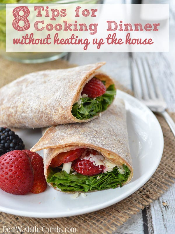 8 Tips for Cooking Dinner Without Heating up the House   Stay cool & eat well even when temperatures outside are smokin' hot! :: DontWastetheCrumbs.com #kitchenhacks