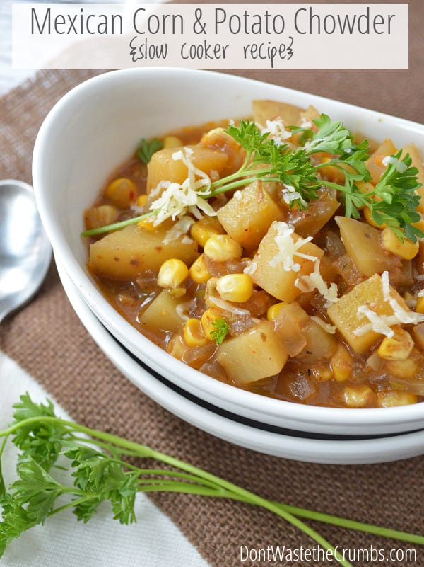 Recipe:  Slow Cooker Mexican Corn and Potato Chowder.  A delicious, hearty and frugal meal that cooks while you're away.  Less than $3 for the entire pot! :: DontWastetheCrumbs.com