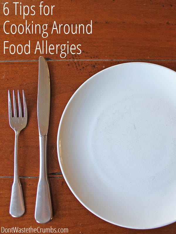 Are there food allergies in your house? You've got to read these simple tips. So practical, they'll help make cooking from scratch and pleasing the family so much easier! :: DontWastetheCrumbs.com
