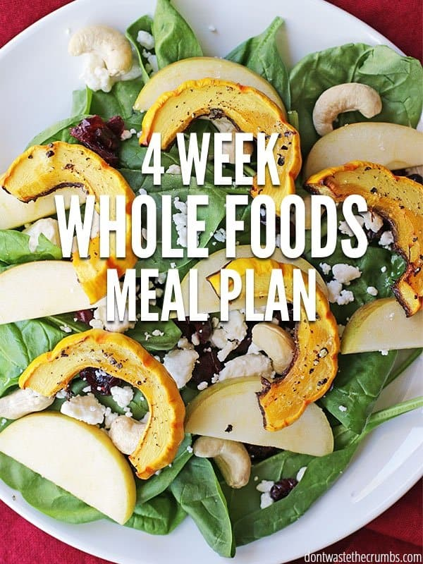 Spending too much on food? This four-week whole foods meal plan makes it easy. Delicious meals that feed the average family of four for just $330! :: DontWastetheCrumbs.com
