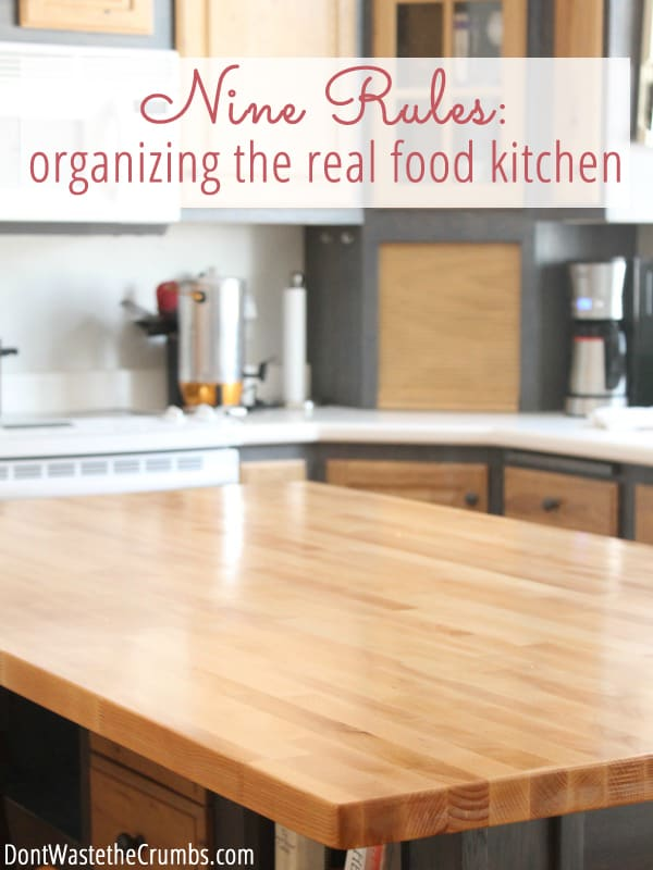 "Bulk shopping and appliances can clutter a kitchen, but these ""rules"" for organizing a real food kitchen keep your kitchen clean, efficient and working for you! :: DontWastetheCrumbs.com"