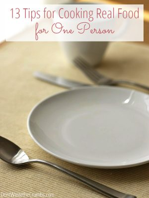 Tips for Cooking Real Food for One Person 2