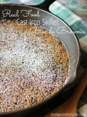 Real Food Cast Iron Skillet Blonde Brownie