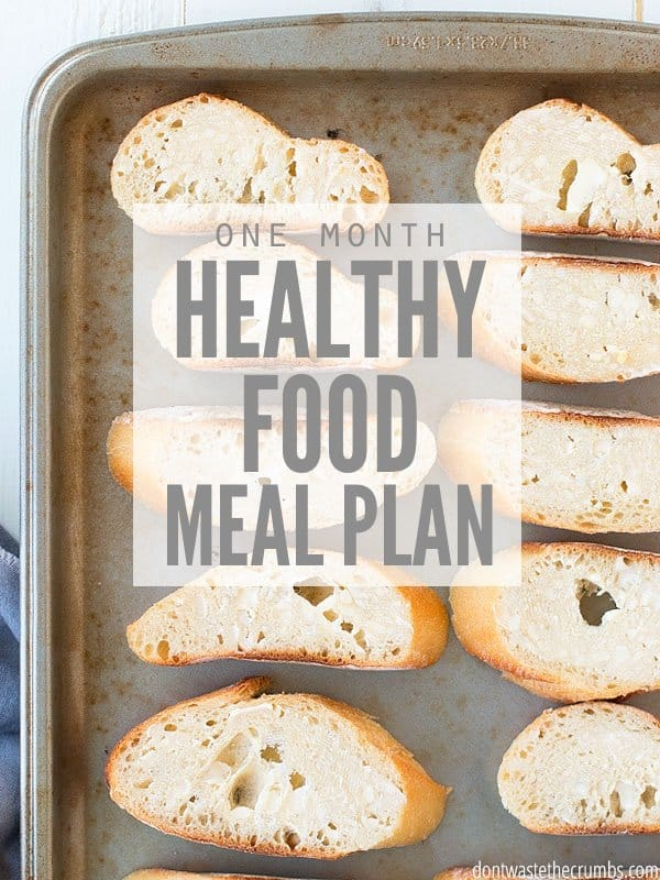 Feed your family real food on a budget. Use this healthy food meal plan to satisfy taste buds! This plan costs roughly $330 for a family of four. :: DontWastetheCrumbs.com