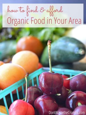 How to Find and Afford Organic Food in Your Area