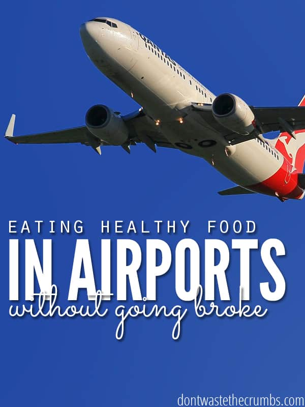 Get ready for travel season with simple, practical budget tips for eating healthy food in airports. Ideas for the whole family show you that clean eating while traveling through airports isn't as hard as it seems! :: DontWastetheCrumbs.com