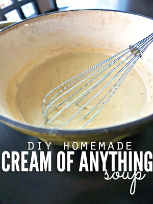 """Pot of creamy soup with a whisk and text overlay, """"DIY Homemade Cream of Anything Soup""""."""