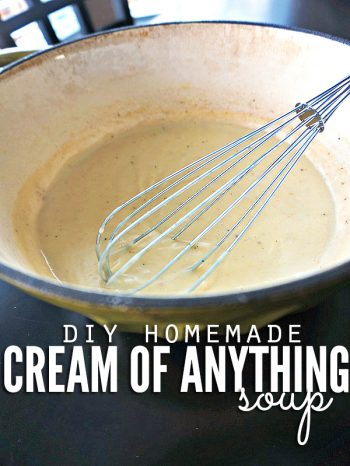 "Pot of creamy soup with a whisk and text overlay, ""DIY Homemade Cream of Anything Soup""."