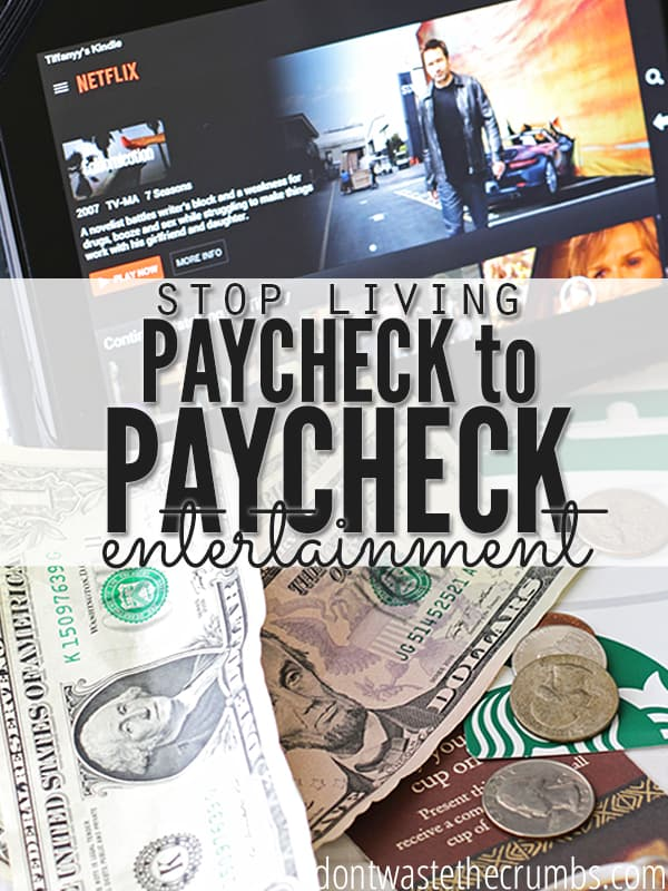 Spending too much on entertainment is one way to blow the budget. This Stop living paycheck to paycheck series offers money saving tips for evaluating your entertainment expenses and budget tips for spending appropriately. Real advice from real people who made it work! :: DontWastetheCrumbs.com