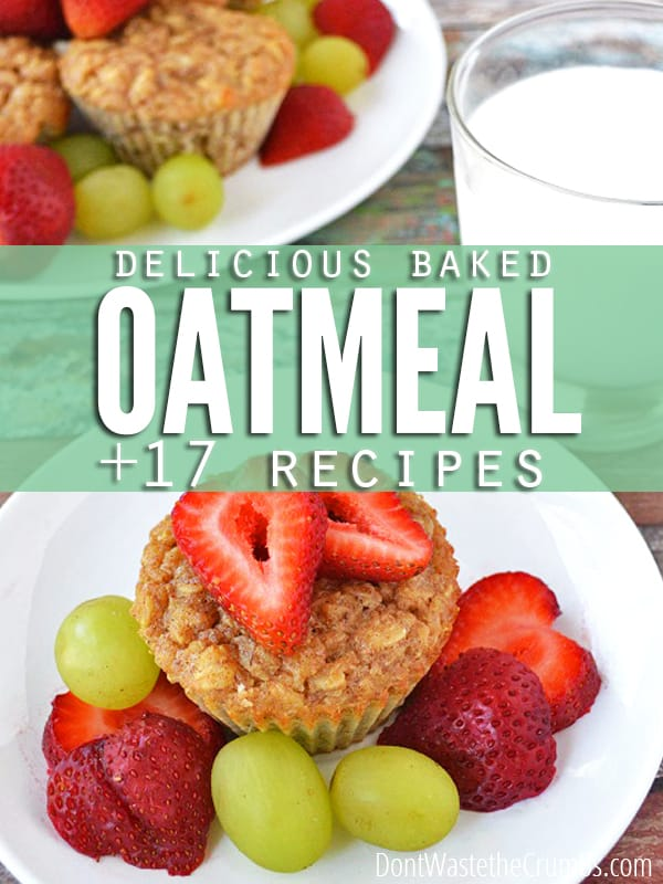 Salvage breakfast when plain oatmeal goes wrong with this simple conversion recipe - turn it into delicious baked oatmeal! Plus 17 baked oatmeal recipes to help you along. :: DontWastetheCrumbs.com... #recipe #oatmeal #breakfast #realfood