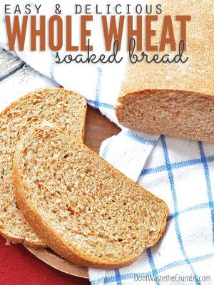 Recipe:  Easy & Delicious Soaked Whole Wheat Bread