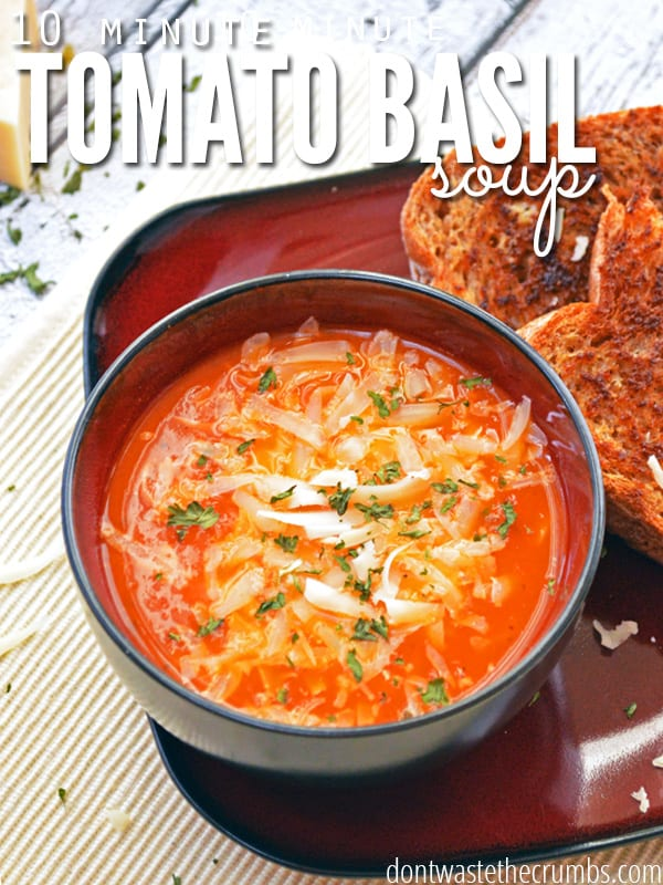 Tomato Basil Soup | Real Food, Nourishing Dinner for Under $5, this delicious repice takes only 10 minutes and will please even the pickiest of eaters | DontWastetheCrumbs.com