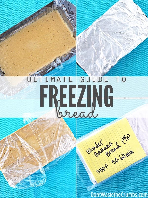 Pictures of bread dough in a bread pan in four stages of preparation: Dough in liquid form, dough covered with aluminum foil, dough frozen and wrapped in Saran Wrap and finally dough in a freezer bag and dated. All pictures on a turquoise table cloth. Text overlay Ultimate Guide to Freezing Bread.