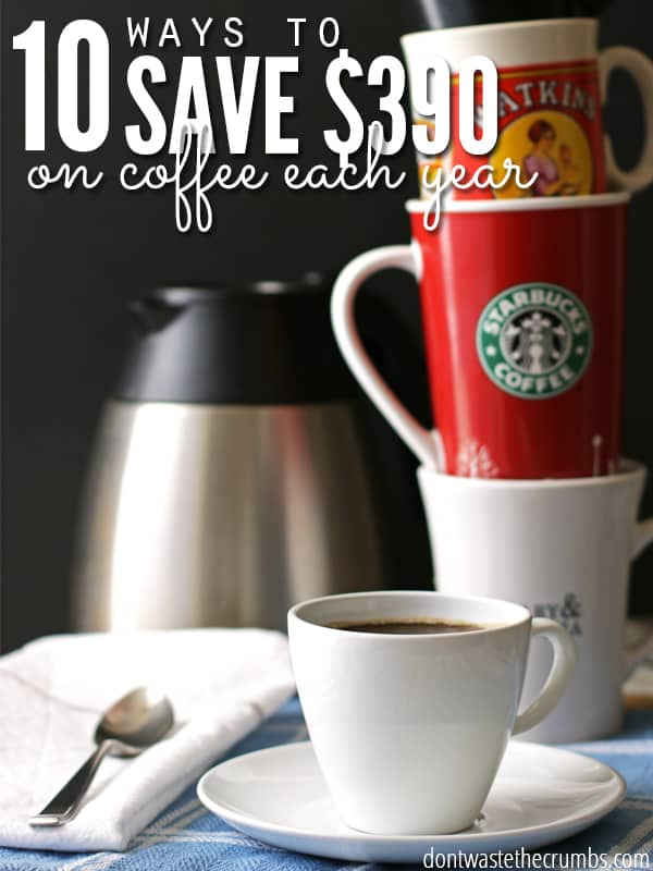 Love these amazing tips for saving money on coffee! They're super simple, so practical, and SO TRUE! Love how they can work for everyone, regardless of how little or how much coffee they drink! :: DontWastetheCrumbs.com