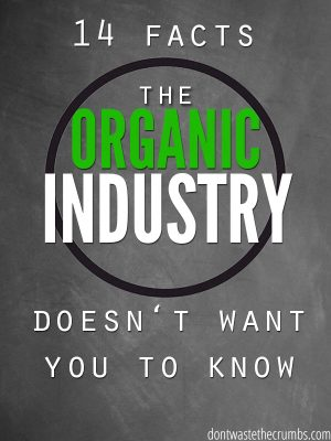 14 Facts the Organic Industry Doesn't Want You to Know