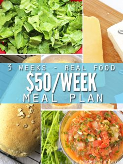 Collage of food pictures; Lettuce, home baked whole grain bread, salsa and cheese. Text overlay 3 Weeks - Real Food $50/Week Meal Plan.
