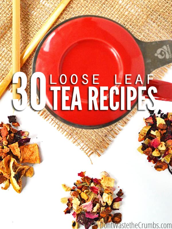 Learn more about loose leaf tea, plus get 30+ nourishing loose leaf tea recipes - designed to help keep your body healthy! :: DontWastetheCrumbs.com