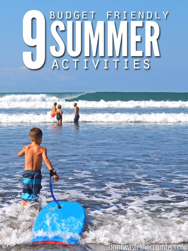 On a budget, but looking for frugal things to do with your family? Here are 9 budget friendly summer activities that your family will love! :: Dontwastethecrumbs.com