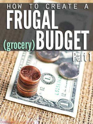 Creating a Frugal Grocery Budget {A Series} – Part 1