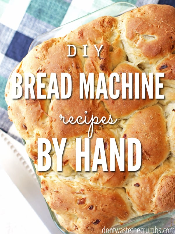 Ever want to make those delicious looking bread maker recipes, but don't have a bread machine? You're in luck.. Here's an easy DIY on making bread machine recipes by hand :: Dontwastethecrumbs.com