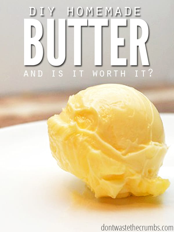 Wondering if making butter is worth it? A break down of cost and time involved with making it vs. buying it, plus a formula to help determine value of cost