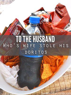 To the Husband Whose Wife Took Away His Doritos