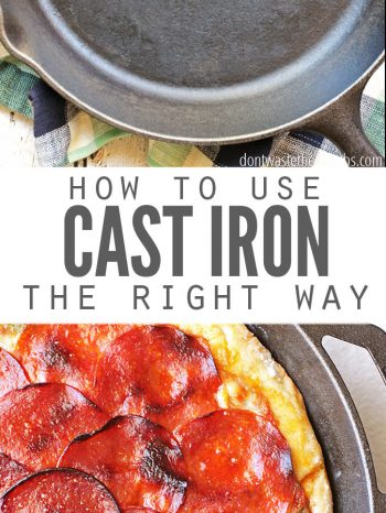 "Two images, one of a cast iron pan, the other of a pizza cooked in a cast iron skillet. Text overlay says, ""How to Use Cast Iron the Right Way""."