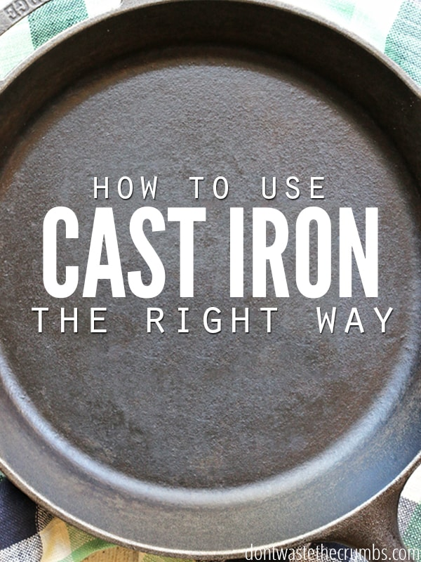 "Cast iron skillet with text overlay, ""How to Use Cast Iron the Right Way."""