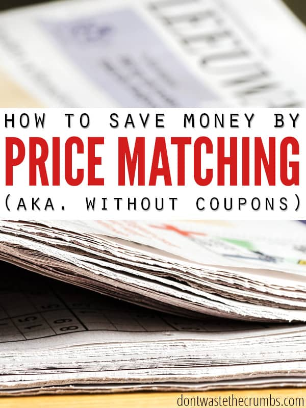 Learn 4 simple tips and tricks to saving big, without putting in hundreds of hours trying to coupon.  In this article, we're taught how to save money by price matching! :: Dontwastethecrumbs.com
